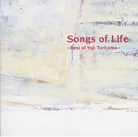 Songs of Life 〜Best of Yuji Toriyama〜
